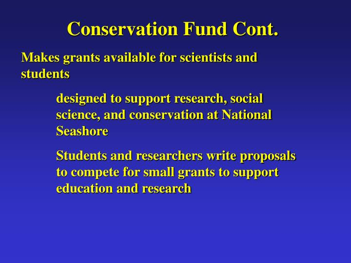 Conservation Fund Cont.