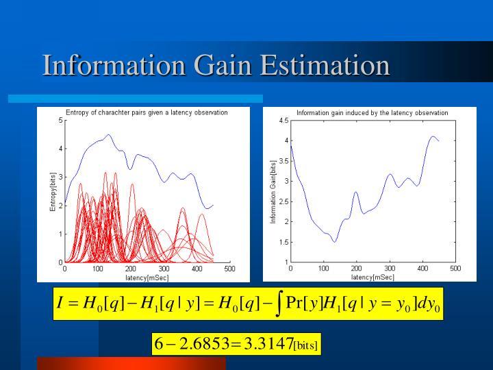 Information Gain Estimation