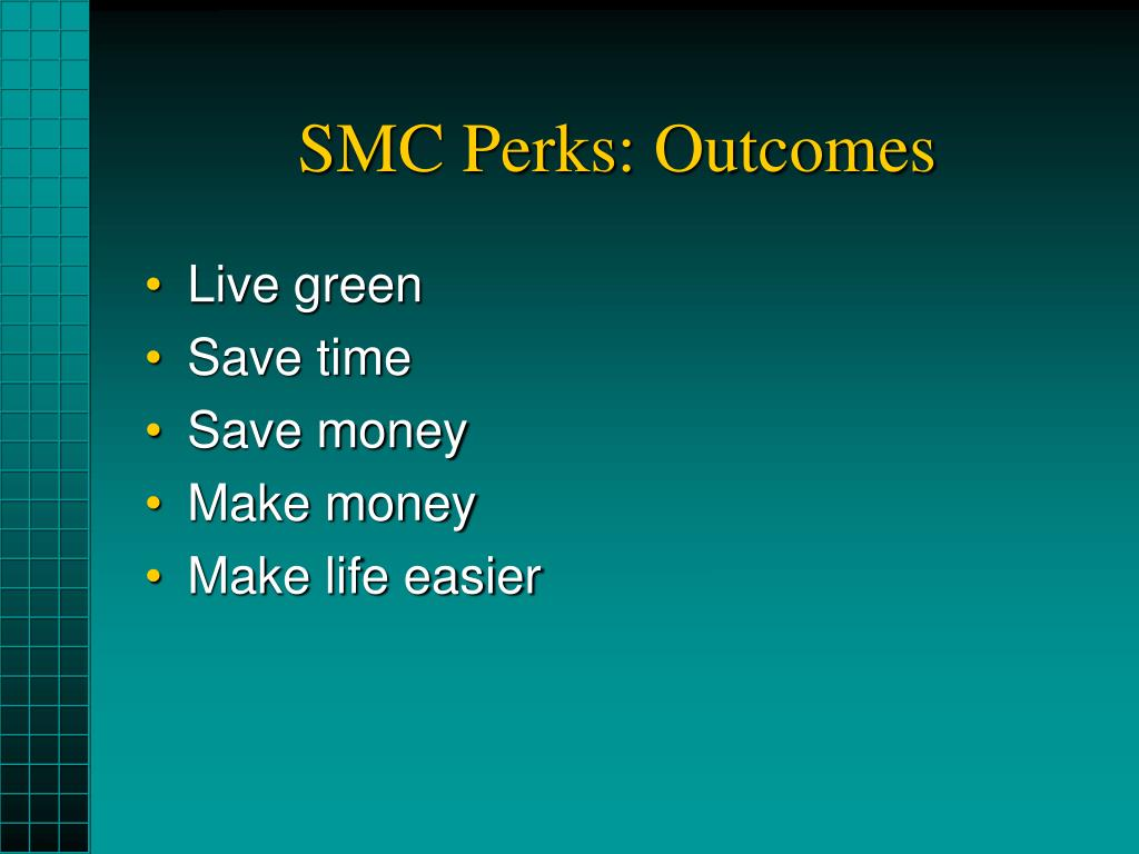 SMC Perks: Outcomes