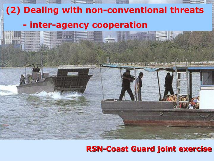 (2) Dealing with non-conventional threats