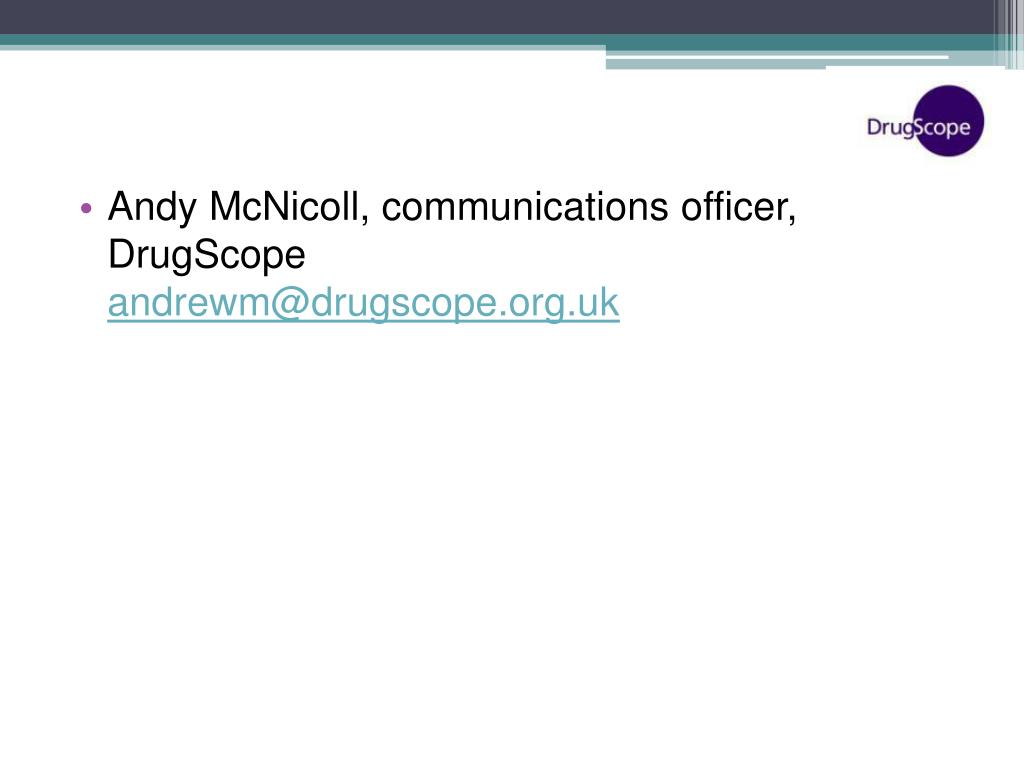Andy McNicoll, communications officer, DrugScope