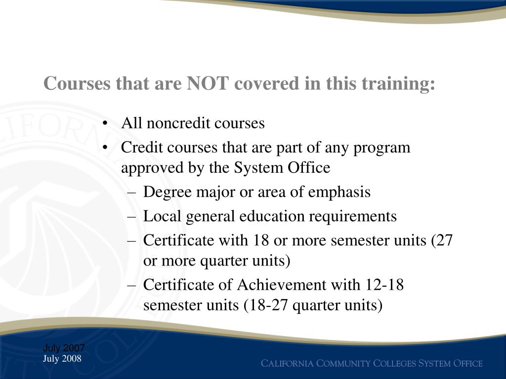 Courses that are NOT covered in this training: