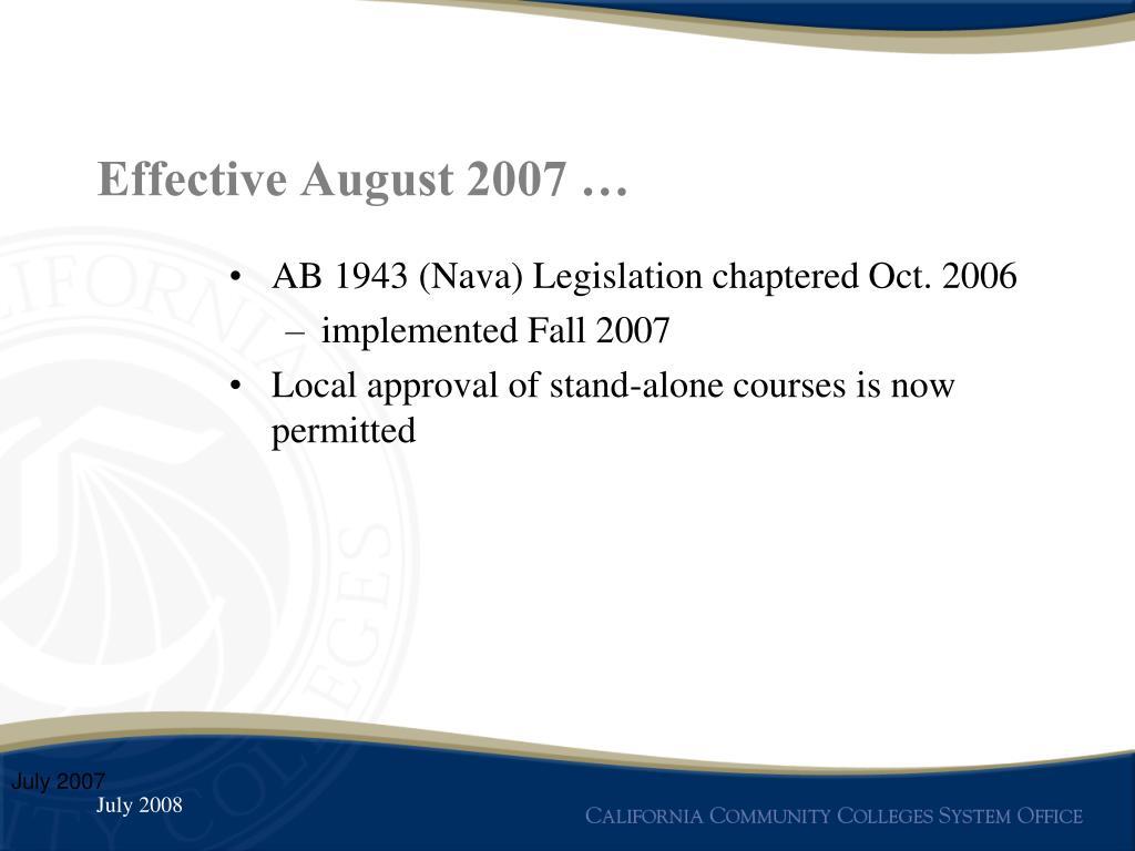Effective August 2007 …