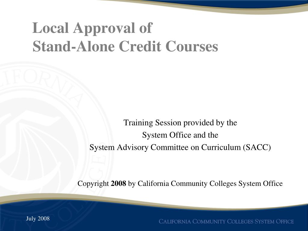 local approval of stand alone credit courses