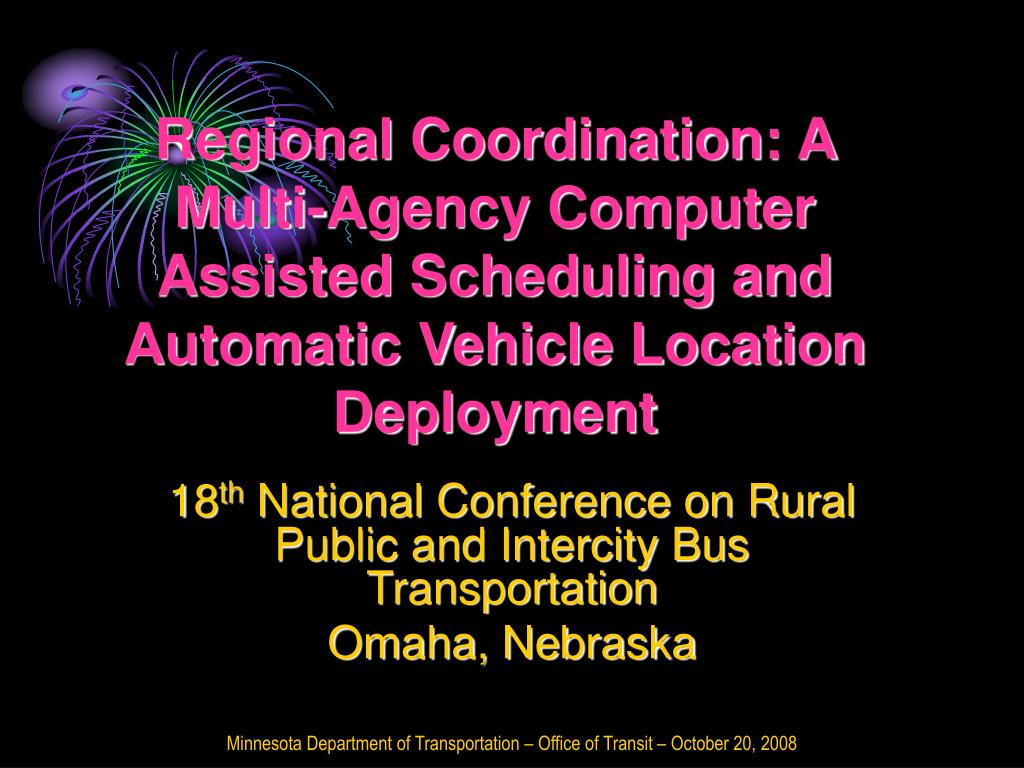 Regional Coordination: A Multi-Agency Computer Assisted Scheduling and Automatic Vehicle Location Deployment