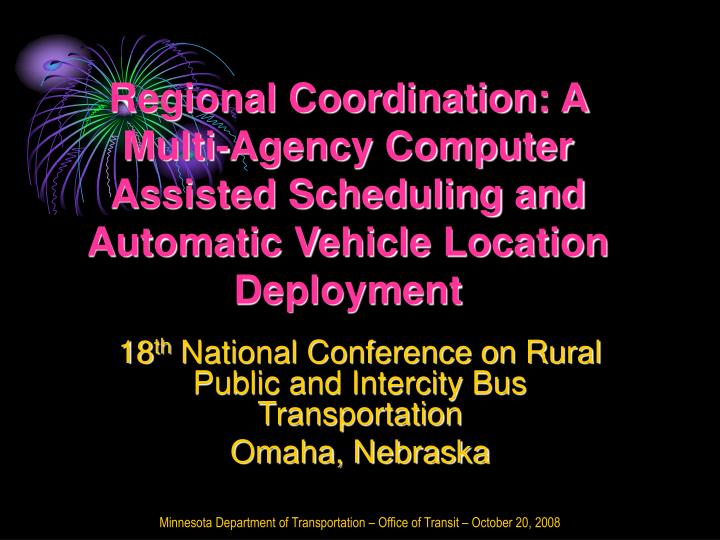 Regional Coordination: A Multi-Agency Computer Assisted Scheduling and Automatic Vehicle Location De...