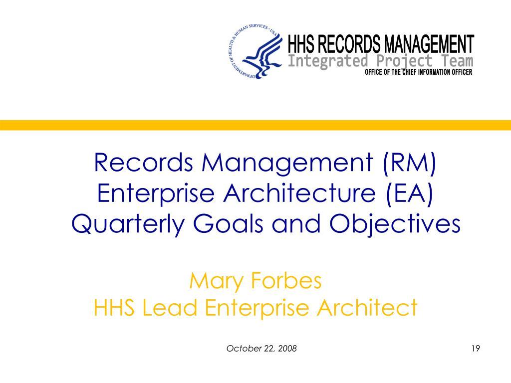 Records Management (RM) Enterprise Architecture (EA) Quarterly Goals and Objectives