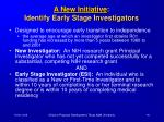 a new initiative identify early stage investigators