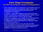 early stage investigator new nih policy supports transition to independence