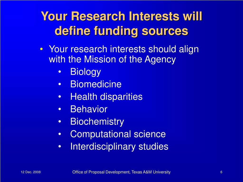 Your Research Interests will define funding sources
