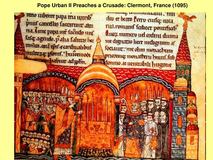 Pope Urban II Preaches a Crusade: Clermont, France (1095)