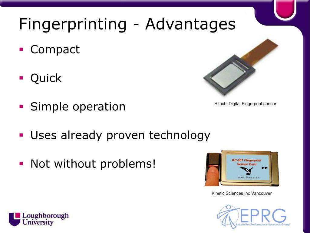 Fingerprinting - Advantages