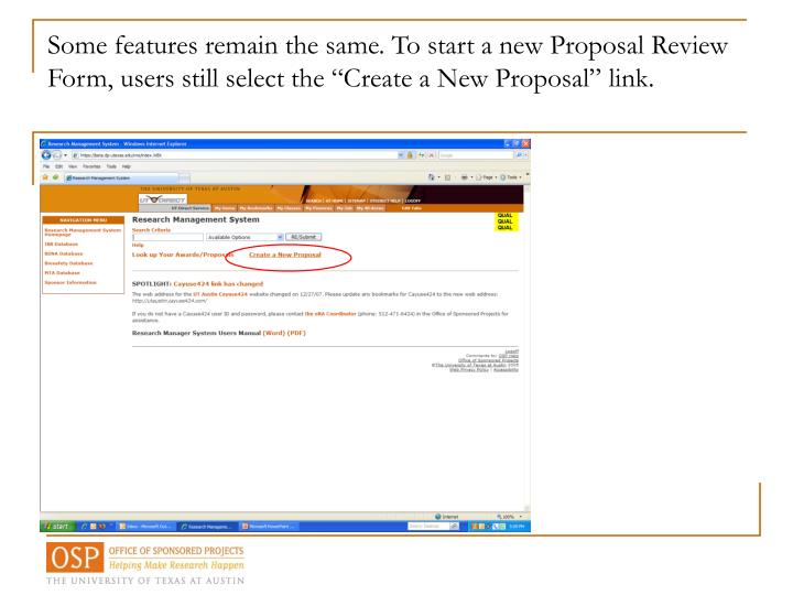 Some features remain the same. To start a new Proposal Review Form, users still select the Create...
