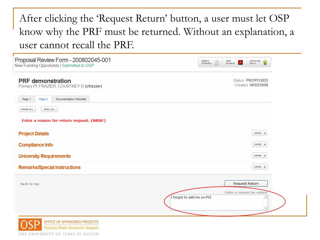 After clicking the 'Request Return' button, a user must let OSP know why the PRF must be returned. Without an explanation, a user cannot recall the PRF.