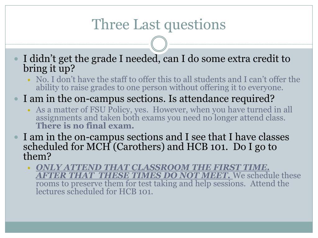 Three Last questions