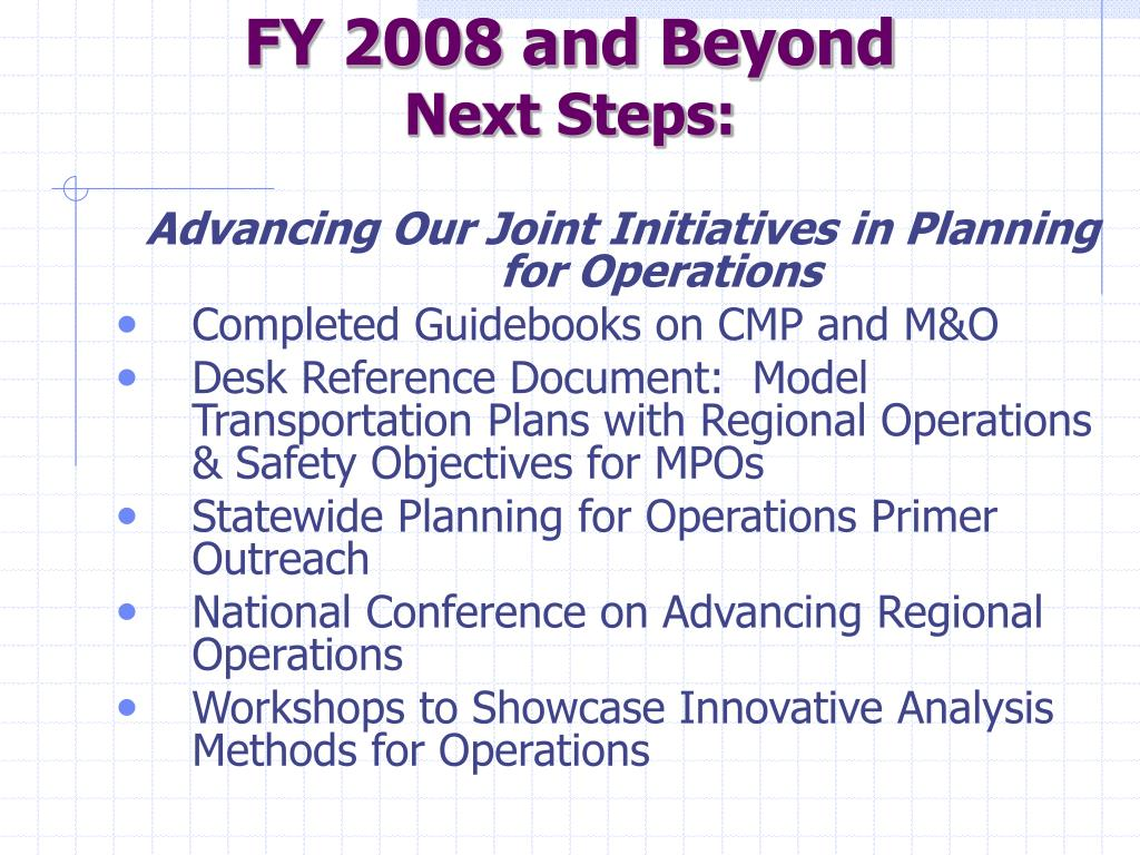 FY 2008 and Beyond
