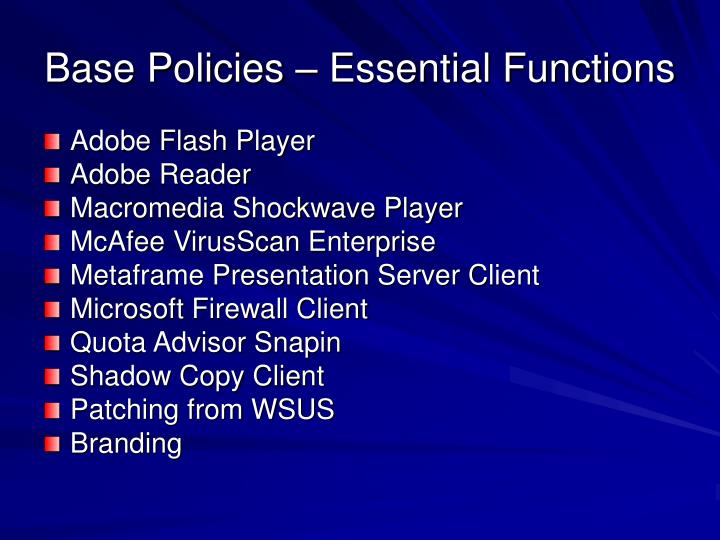 Base policies essential functions