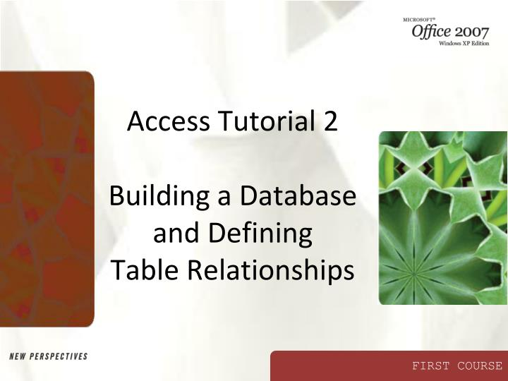 Access tutorial 2 building a database and defining table relationships l.jpg
