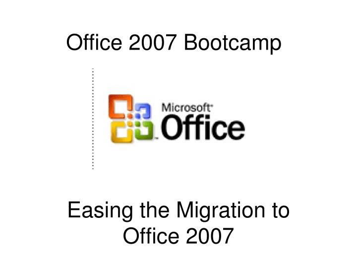 Easing the migration to office 2007