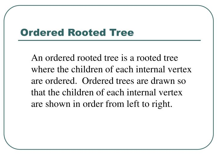 Ordered Rooted Tree