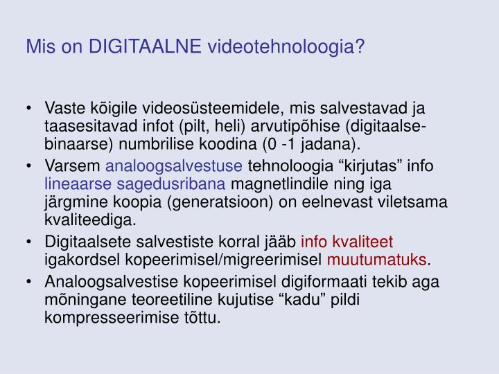 Mis on DIGITAALNE videotehnoloogia?