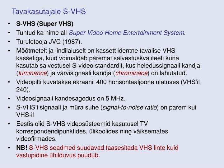 Tavakasutajale S-VHS