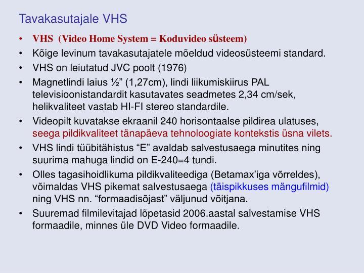 Tavakasutajale VHS