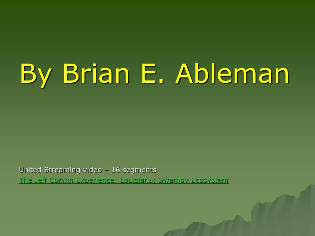 By Brian E. Ableman