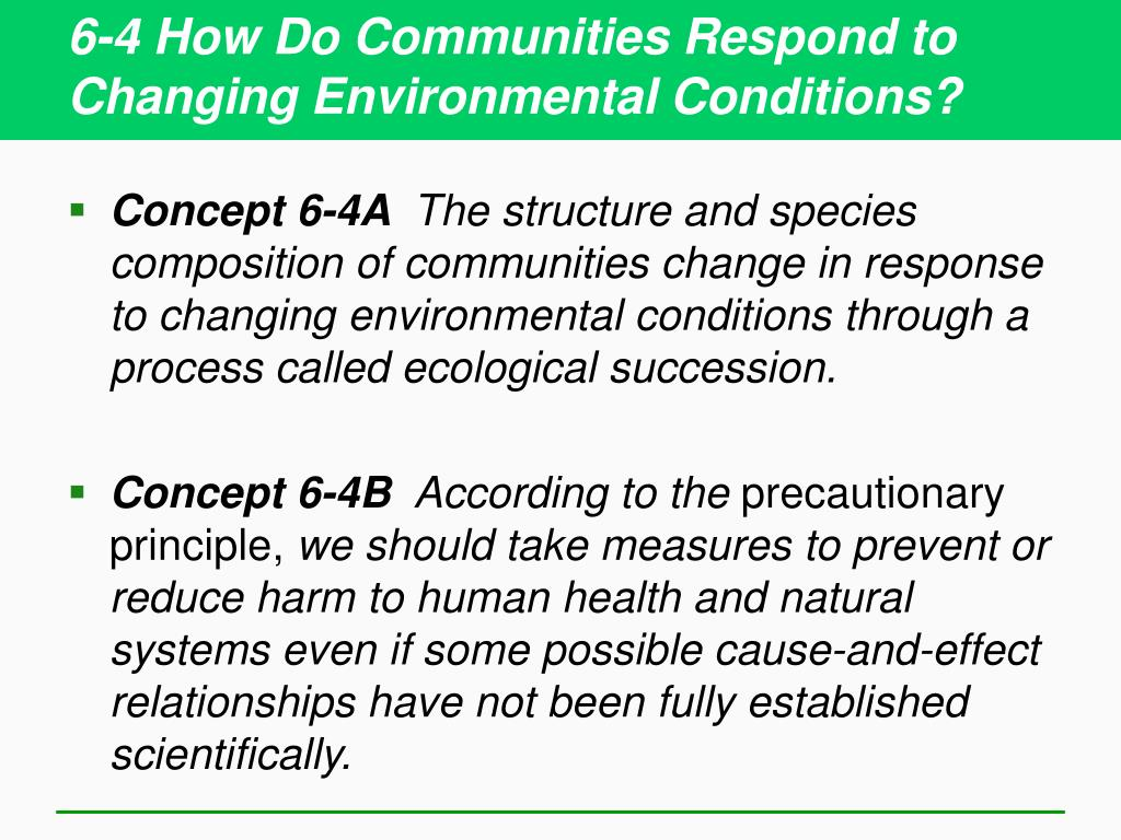 6-4 How Do Communities Respond to Changing Environmental Conditions?