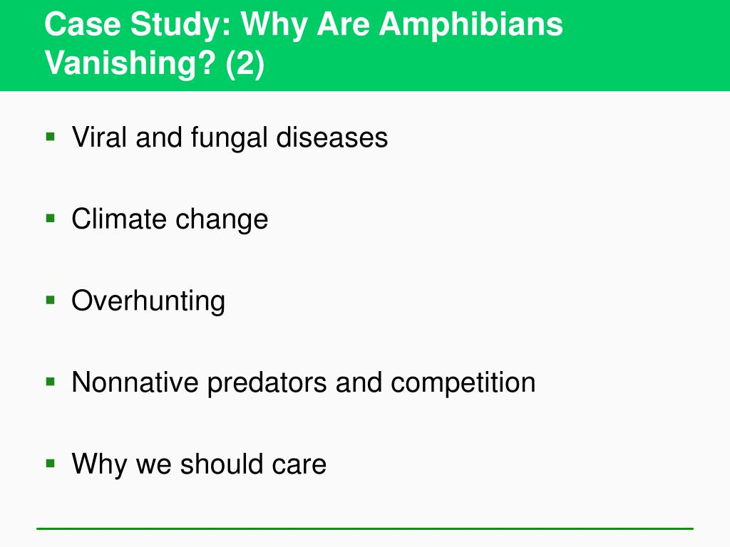 Case Study: Why Are Amphibians Vanishing? (2)
