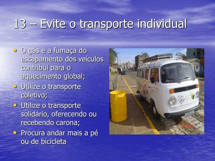 13 – Evite o transporte individual