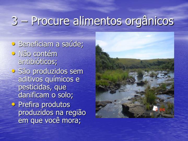 3 – Procure alimentos orgânicos