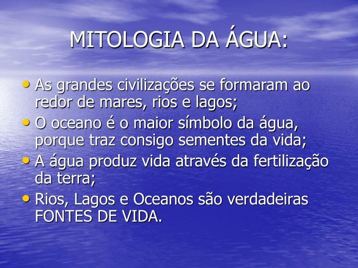 MITOLOGIA DA ÁGUA: