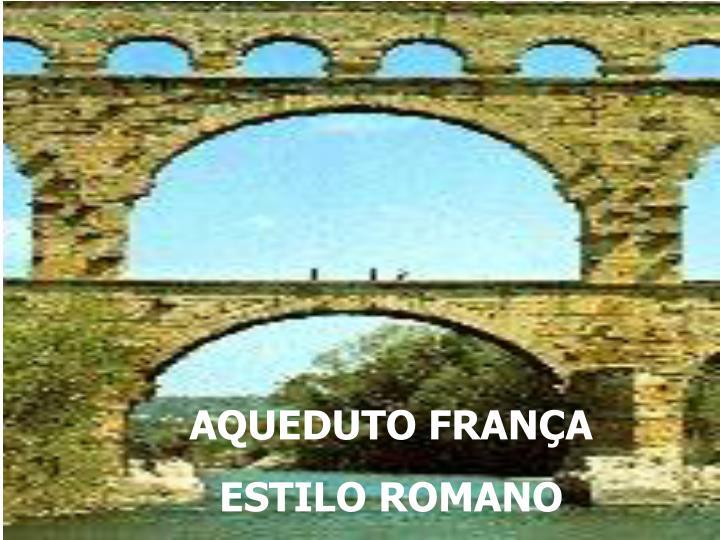 AQUEDUTO FRANÇA