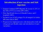 introduction of new vaccine and safe injection