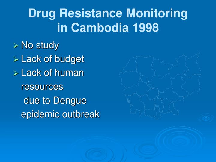 Drug resistance monitoring in cambodia 1998 l.jpg