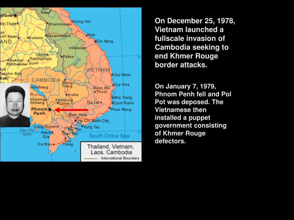 On December 25, 1978, Vietnam launched a fullscale invasion of Cambodia seeking to end Khmer Rouge border attacks.
