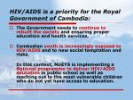 hiv aids is a priority for the royal government of cambodia