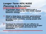longer term hiv aids planning in education