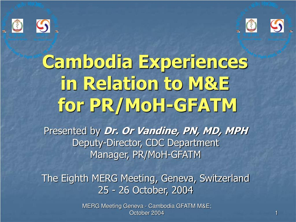 Cambodia Experiences in Relation to M&E