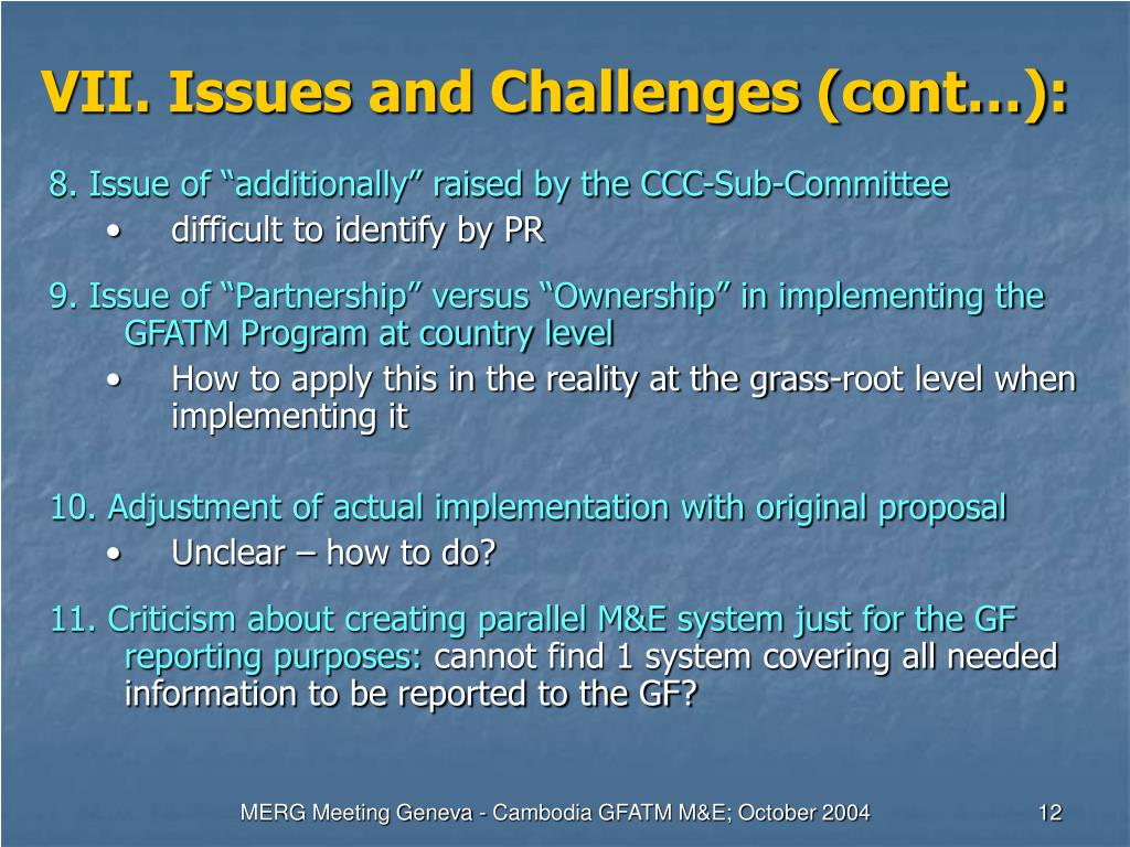 VII. Issues and Challenges (cont…):
