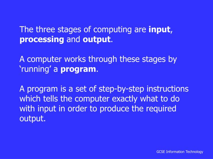 The three stages of computing are
