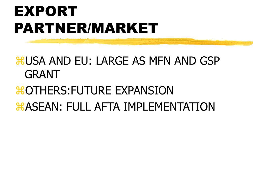 EXPORT PARTNER/MARKET