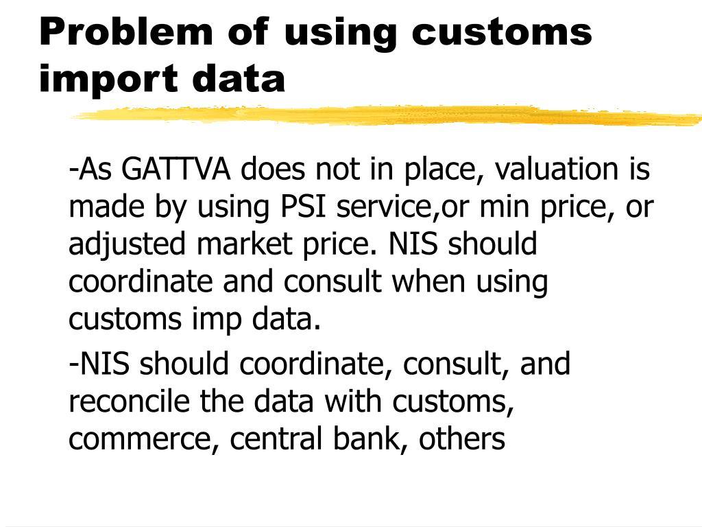 Problem of using customs import data