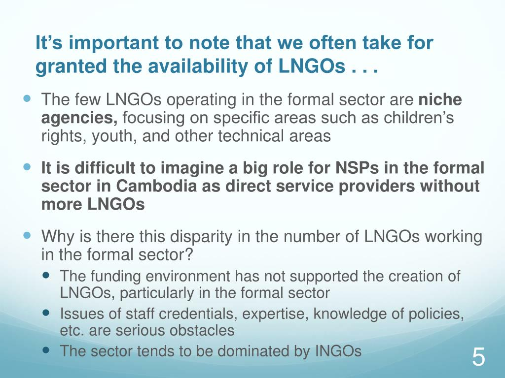 It's important to note that we often take for granted the availability of LNGOs . . .