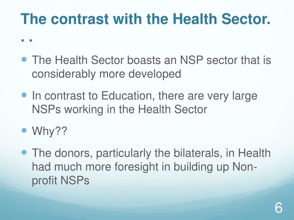 The contrast with the Health Sector. . .