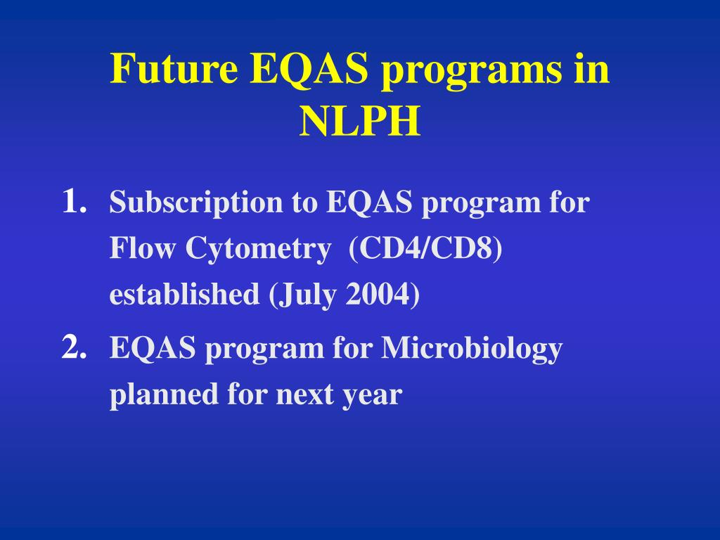 Future EQAS programs in NLPH