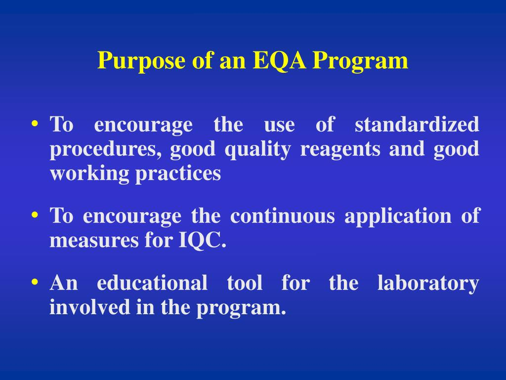 Purpose of an EQA Program