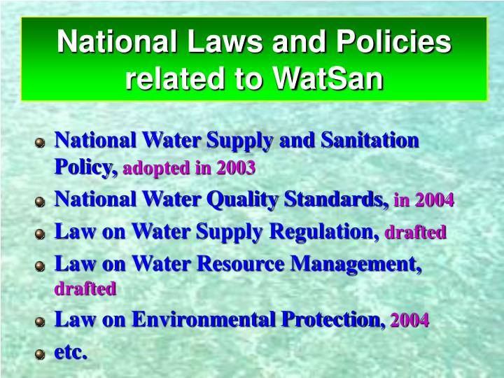 National laws and policies related to watsan l.jpg