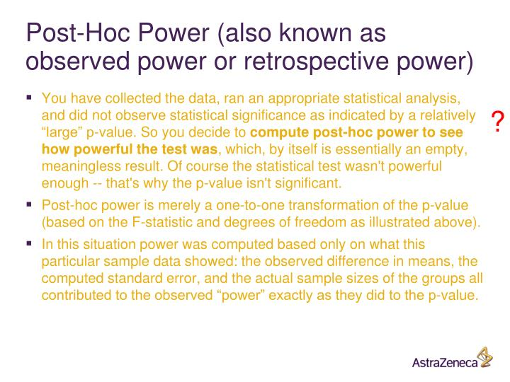 Post-Hoc Power (also known as observed power or retrospective power)
